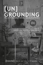 [Un]Grounding - Post-Foundational Geographies