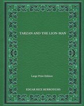 Tarzan And The Lion-Man - Large Print Edition