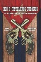 Dos e-pistoleros cubanos