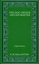 The Dog Crusoe and His Master - Original Edition