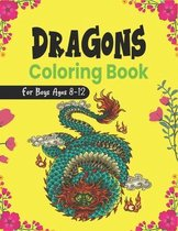 DRAGONS Coloring Book For Boys Ages 8-12