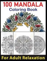 100 Mandala Coloring Book For Adult Relaxation