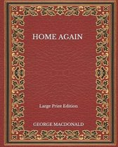 Home Again - Large Print Edition