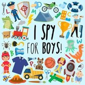 I Spy - For Boys!: A Fun Guessing Game for 3-5 Year Olds