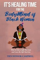 It's Healing Time for the BodyMind of Black Womxn