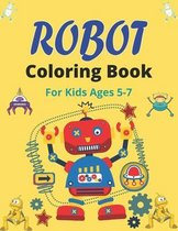 ROBOT Coloring Book For Kids Ages 5-7