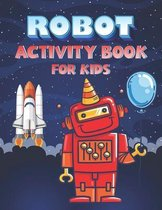 Robot Activity Book for Kids: Robot Coloring Activity Book for Kids Ages 4-8, Robot and Alphabet Coloring Pages, Sudoku and Maze Puzzles with Soluti