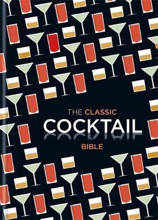 Boek cover The Classic Cocktail Bible van Octopus (Hardcover)