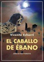 Boek cover El caballo de ébano van Vicente Echerri