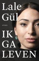 Boek cover Ik ga leven van Lale Gül (Paperback)