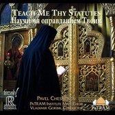 Pavel Chesnokov: Teach My Thy Statutes