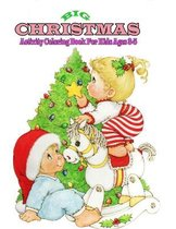 Big Christmas Activity Coloring Book For Kids Ages 3-5