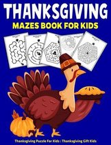 Thanksgiving Mazes Book For Kids: Thanksgiving Puzzle For Kids