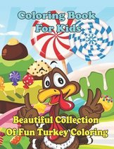 Coloring Book For Kids: Beautiful Collection Of Fun Turkey Coloring