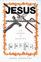 Jesus and the Crusades Against Evil