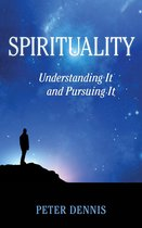 Omslag Spirituality: Understanding It and Pursuing It