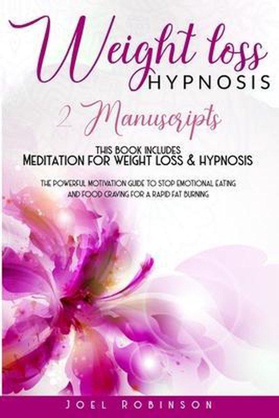 Weight Loss Hypnosis: 2 MANUSCRIPTS