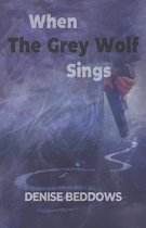 When The Grey Wolf Sings