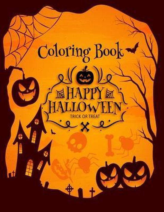 coloring book Happy Halloween trick or treat: Coloring and Activity Book For Toddlers and Kids: Kids Halloween Book: Children Coloring Workbooks for Kids