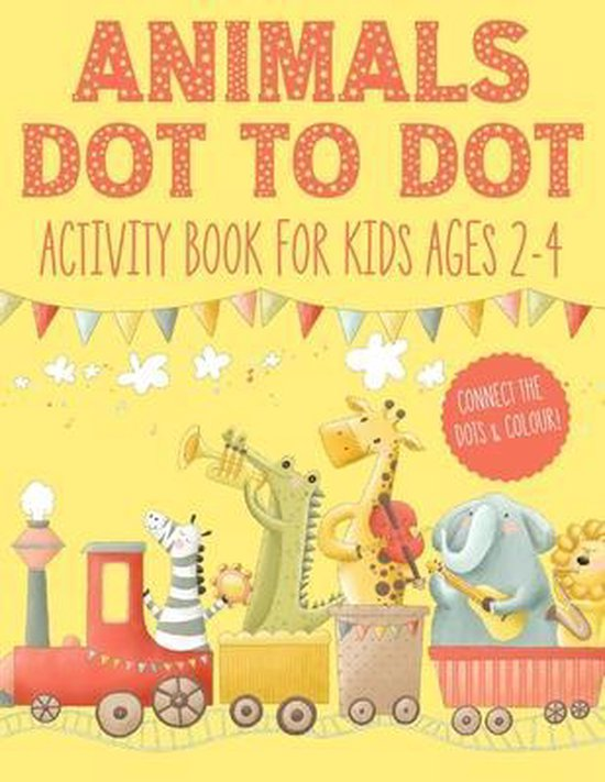 Animals Dot to Dot Activity Book for Kids Ages 2-4
