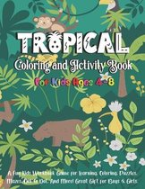 Tropical Coloring and Activity Book for Kids Ages 4-8