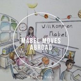 Mabel Moves Abroad