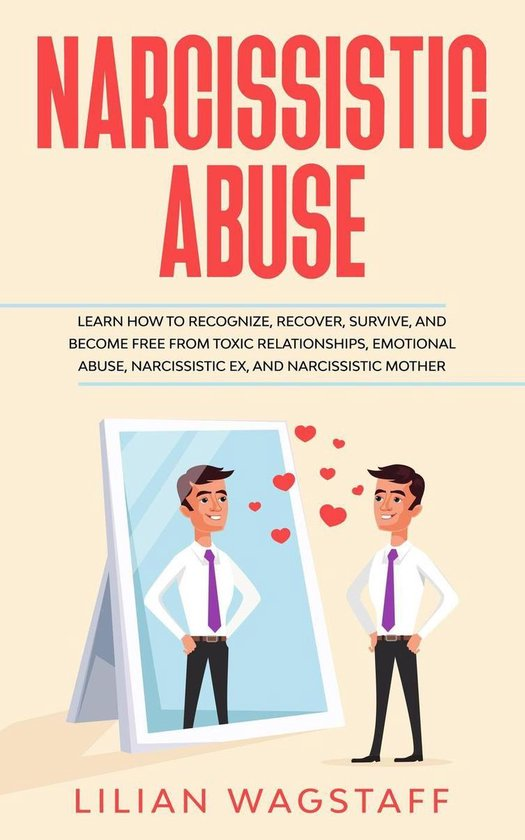 Omslag van Narcissistic Abuse: Learn How to Recognize, Recover, Survive, and Become Free from Toxic Relationships, Emotional Abuse, Narcissistic Ex, and Narcissistic Mother