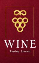 Wine Tasting Journal Pocket Wine Tasting Note Record Keeping - Log Book Diary for Wine Lovers (120 pages 5x8 inches)