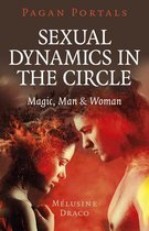 Pagan Portals - Sexual Dynamics in the Circle - Magic, Man & Woman