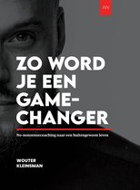 Zo Word Je een GAMECHANGER