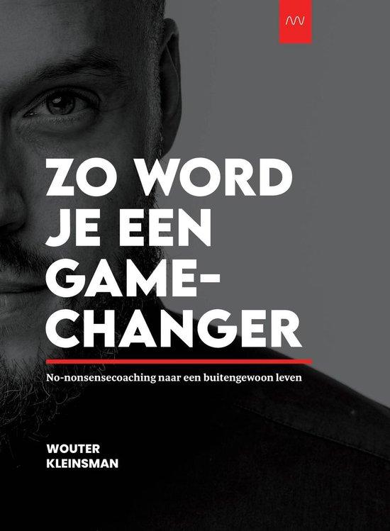Boek cover Zo Word Je een GAMECHANGER van Wouter Kleinsman (Hardcover)