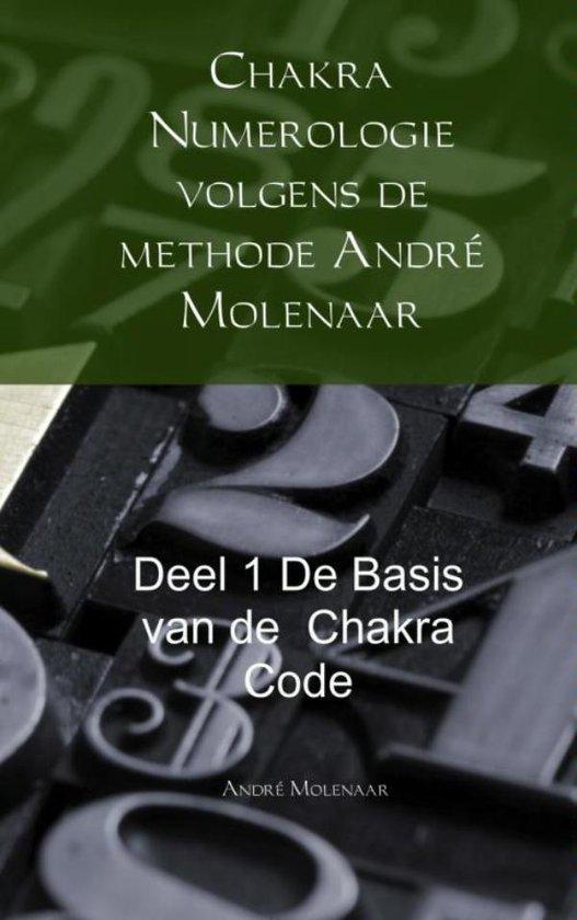 Chakra Numerologie volgens de methode André Molenaar de basis van de Chakra Code