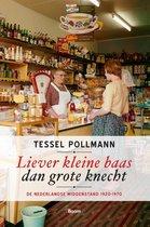 Boek cover Liever kleine baas dan grote knecht van Tessel Pollmann (Paperback)