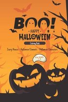 Boo! Happy halloween coloring book For Kids Ages plus 4