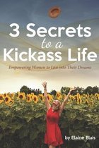 3 Secrets to a Kickass Life