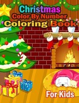 Christmas Color By Number Coloring Book For Kids: Coloring Book for Kids Stress Relieving Coloring Pages, Coloring Book for Relaxation and Stress ...