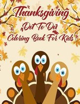 Thanksgiving Dot To Dot Coloring Book For Kids