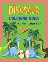 DINOSAUR Coloring Book For Girls Ages 8-12