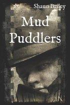 Mud Puddlers