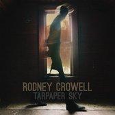 Rodney Crowell - Tarpaper Sky