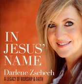 Darlene Zschech - In Jesus Name: A Legacy Of Worship