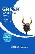 Greek Made Easy - Lower Beginner - Part 2 of 2 - Series 1 of 3