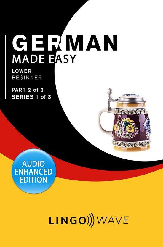 German Made Easy - Lower Beginner - Part 2 of 2 - Series 1 of 3