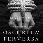 Oscurita' Perversa (Un Mistero di Riley Paige —Libro 3)