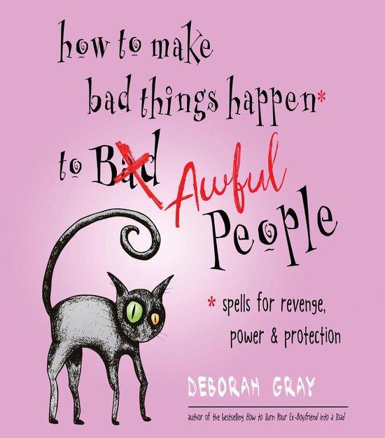 Boek cover How to Make Bad Things Happen to Awful People van Deborah Gray (Onbekend)