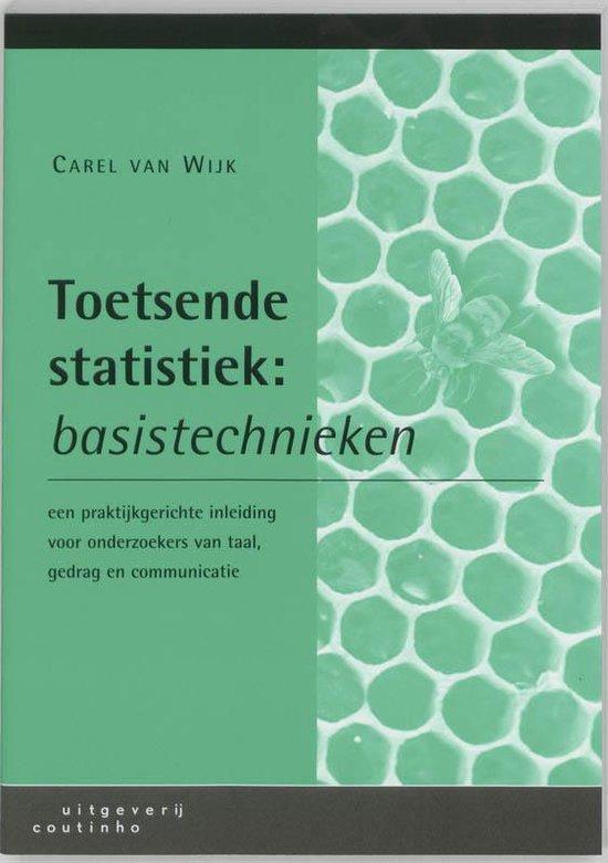 Basistechnieken Toetsende statistiek - C. van Wijk |