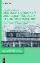 Deutsche Drucker Und Buchhandler in London 1680-1811