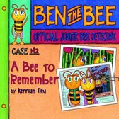 Case #142-A Bee to Remember