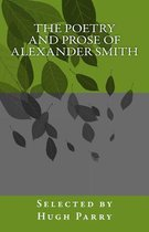 Boek cover The Poetry and Prose of Alexander Smith van Hugh Parry
