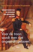 Boek cover Voor De Troon Wordt Men Niet Ongestraft Geboren van Daniela Hooghiemstra (Onbekend)